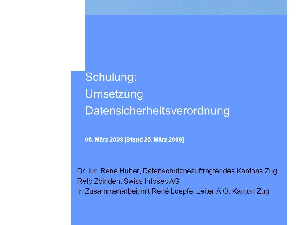 Schulung: Umsetzung Datensicherheitsverordnung 06. März 2008 [Stand 25